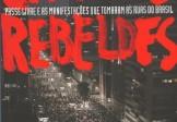 Cidades rebeldes – Passe livre e as manifestações que tomaram as ruas do Brasil.