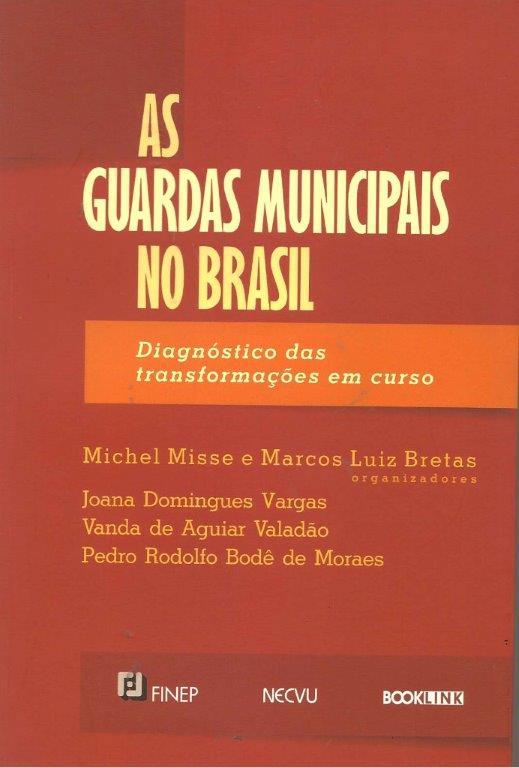 As Guardas Municipais no Brasil – Diagnósticos das transformações em curso