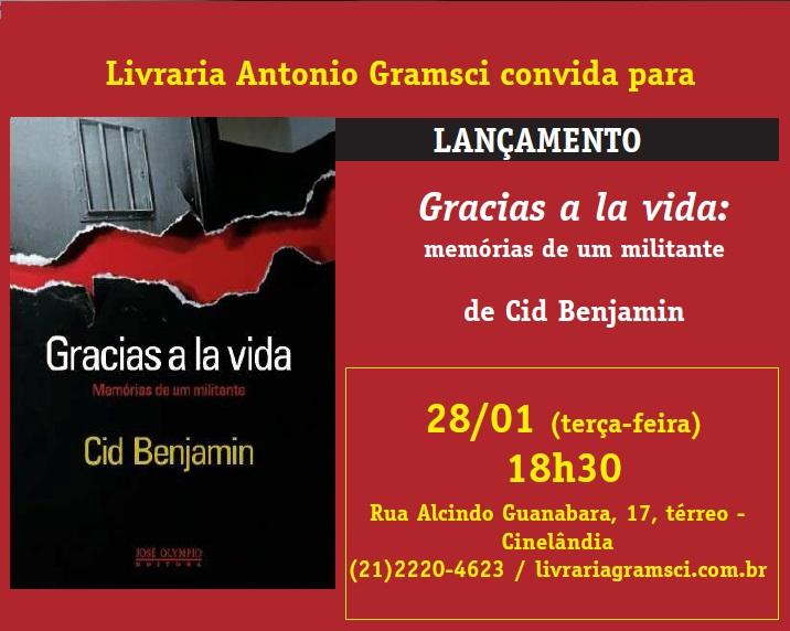 """Cid Benjamin lança """"Gracias a la vida - memórias de um militante"""" dia 28/01, na Livraria Antonio Gramsci"""