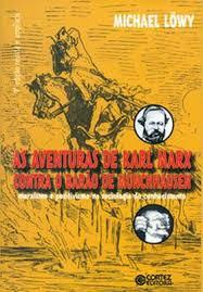 As aventuras de Karl Marx contra o Barão de Münchhausen - Michel Lowy