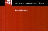 As Rosas e os Cadernos: O pensamento dialógico de Antonio Gramsci – Giorgio Baratta