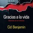 Gracias a la vida – Cid Benjamin