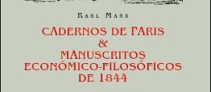 Cadernos de Paris & Manuscritos Econômico-Filosóficos de 1844 – Karl Marx