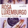 Rosa Luxemburgo ou o preço da liberdade, Jörn Schütrumpf (org.)