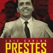 Luiz Carlos Prestes – um comunista brasileiro, por Anita Prestes