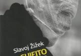 O Sujeito Incômodo – o centro ausente da ontologia política, Slavoj Žižek