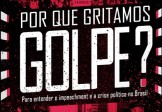 Por Que Gritamos Golpe? – para entender o impeachment e a crise política no Brasil, Ivana Jinkings, Kim Doria e Murilo Cleto (orgs.)