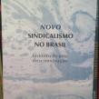 Novo sindicalismo no Brasil, histórico de uma desconstrução – Teones França