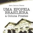 Uma Epopeia Brasileira – a Coluna Prestes, Anita Leocadia Prestes